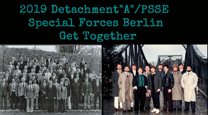 "2019 Detachment""A""/PSSE Special Forces Berlin Get Together"