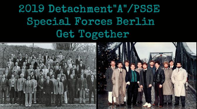 "2019 Detachment""A""/PSSE Special Forces Berlin Get Together"